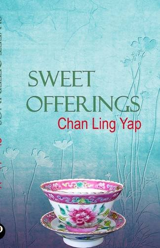Sweet Offerings by Chan Ling Yap