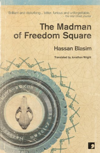 The Madman of Freedom Square by Hassan Blasim
