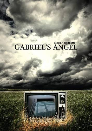 Gabriel's Angel by Mark A Radcliffe
