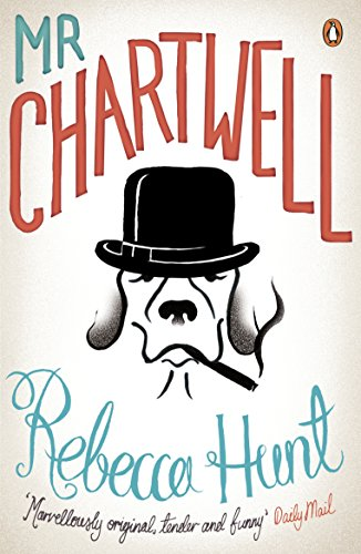 Mr Chartwell by Rebecca Hunt