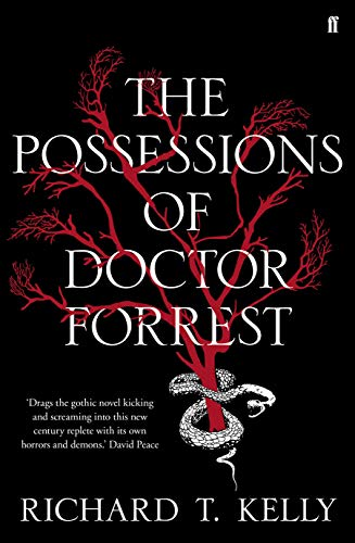 The Possessions of Doctor Forrest by Richard T Kelly