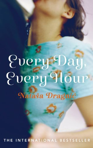 Every Day, Every Hour by Natasa Dragnic