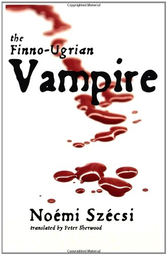 The Finno-Ugrian Vampire by Noemi Szecsi