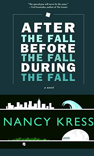 After the Fall Before the Fall During the Fall by Nancy Kress