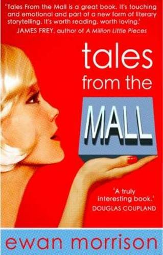 Tales from the Mall by Ewan Morrison