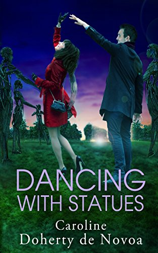 Dancing With Statues by Caroline Doherty de Novoa