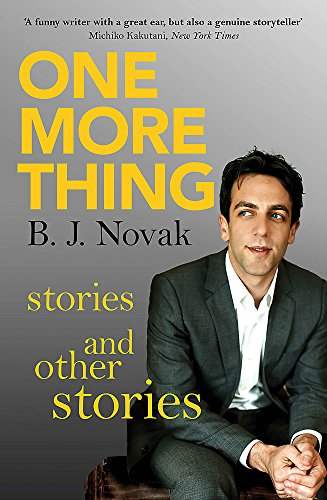 One More Thing by B J Novak