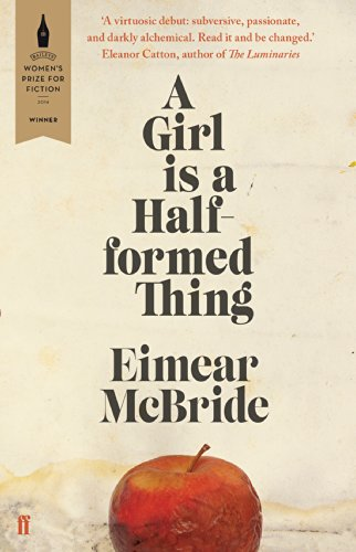 A Girl is a Half-formed Thing by Eimear McBride