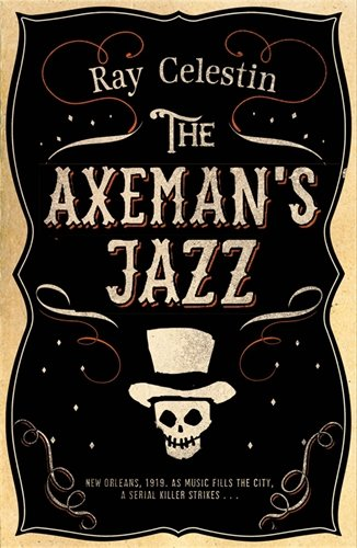 The Axeman's Jazz by Ray Celestin