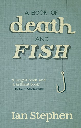 A Book of Death and Fish by Ian Stephen