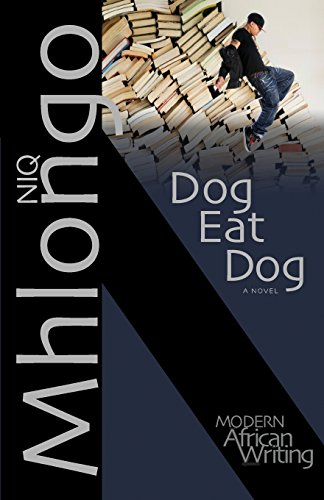 Dog Eats Dog by Niq Mhlongo