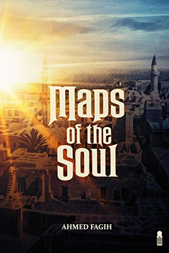 Maps of the Soul by Ahmed Fagih