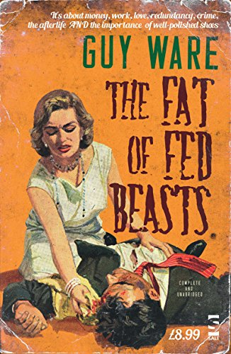 The Fat of Fed Beasts by Guy Ware