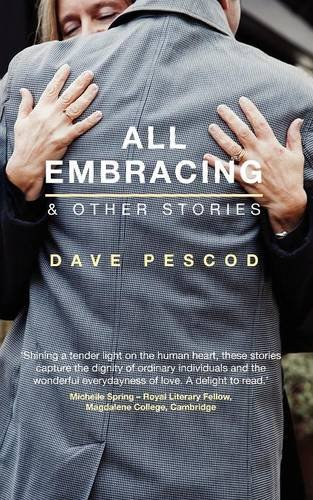 All Embracing & Other Stories by Dave Pescod