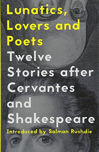 Lunatics, Lovers and Poets by Daniel Hahn & Margarita Valencia (eds)