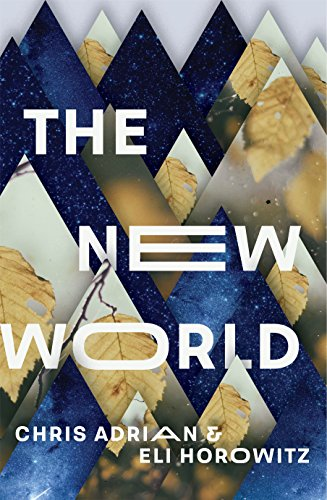 The New World by Chris Adrian and Eli Horowitz