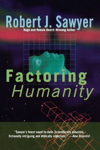 Factoring Humanity by Robert J Sawyer