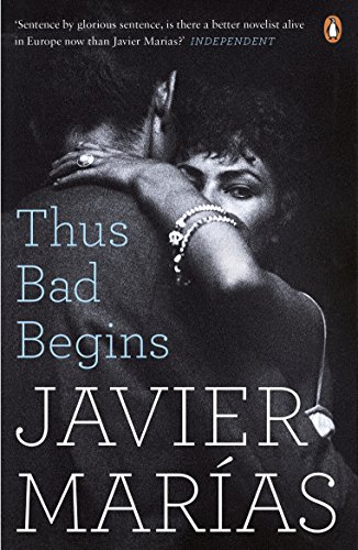 Thus Bad Begins by Javier Marías