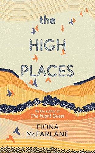 The High Spaces by Fiona McFarlane