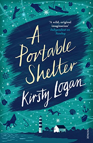 A Portable Shelter by Kirsty Logan