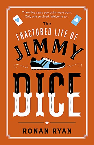 The Fractured Life of Jimmy Dice by Ronan Ryan