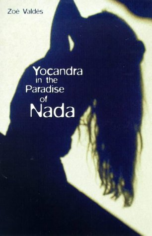 Yocandra in the Paradise of Nada by Zoe Valdes