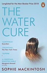 The Water Cure by Sophie Mackintosh