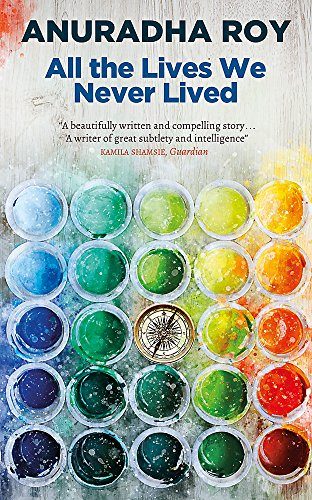 All the Lives We Never Lived by Anuradha Roy