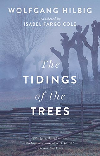 The Tidings of the Trees by Wolfgang Hilbig