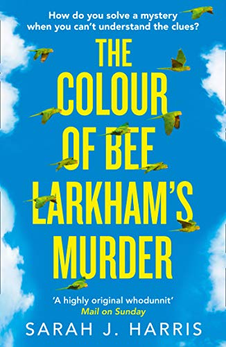 The Colour of Bee Larkham's Murder by Sarah Harris