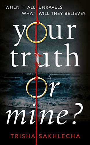 Your Truth or Mine? by Trisha Sakhlecha