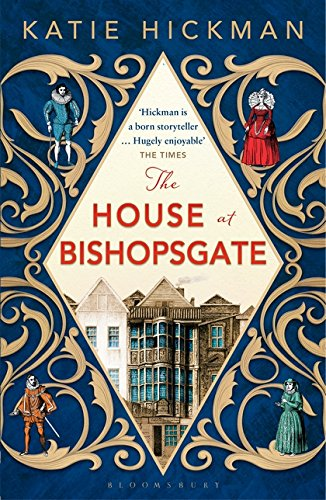 The House at Bishopsgate by Katie Hickman