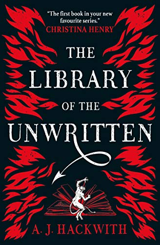 Library of the Unwritten by A J Hackwith