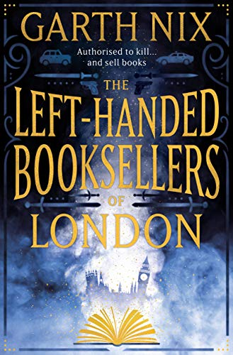 The Left-handed Booksellers of London by Garth Nix