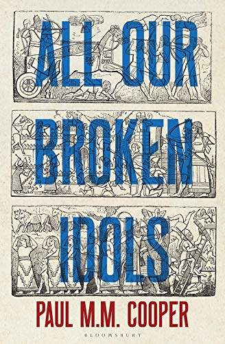 All Our Broken Idols by Paul M M Cooper