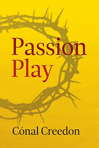Passion Play by Conal Creedon