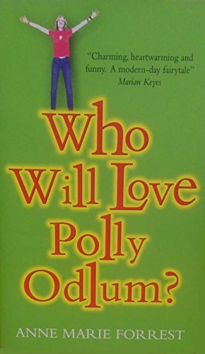 Who Will Love Polly Odlum? by Anne Marie Forrest