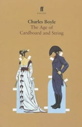 The Age of Cardboard and String by Charles Boyle