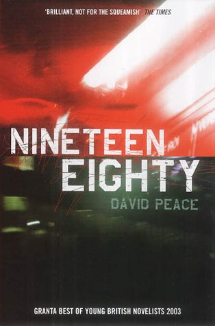 Nineteen Eighty by David Peace