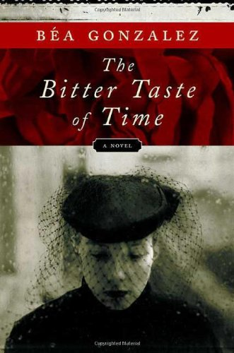 The Bitter Taste of Time by Bea Gonzalez