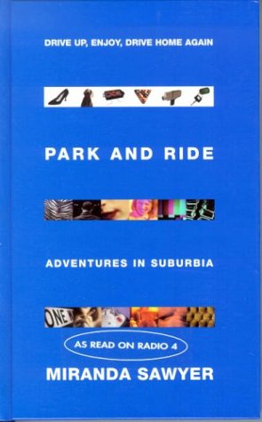 Park and Ride by Miranda Sawyer