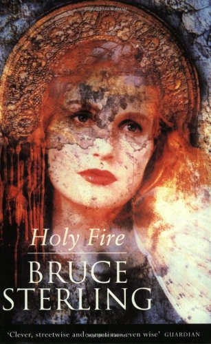 Holy Fire by Bruce Sterling