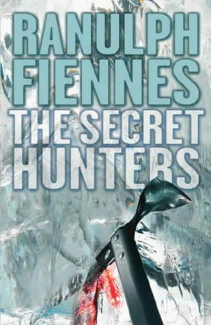 The Secret Hunters by Ranulph Fiennes