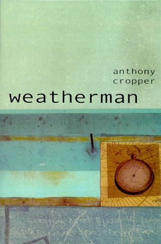 Weatherman by Anthony Cropper