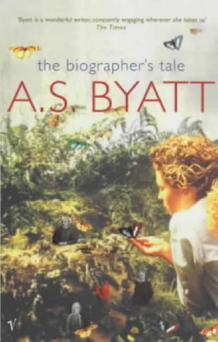 The Biographer's Tale by A S Byatt