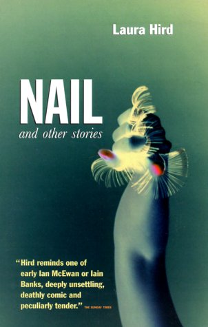 Nail and Other Stories by Laura Hird