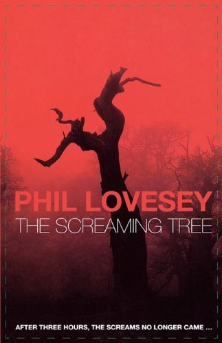 The Screaming Tree by Phil Lovesey