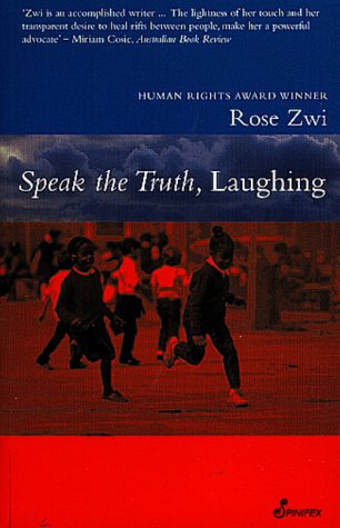 Speak the Truth, Laughing by Rose Zwi