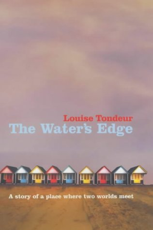 The Water's Edge by Louise Tondeur