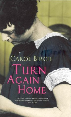 Turn Again Home by Carol Birch